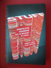 Stuff: Compulsive Hoarding And The Meaning of ...