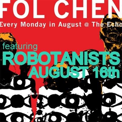 ROBOTANISTS w/ FOL CHEN @ The Echo / 8.16.2010