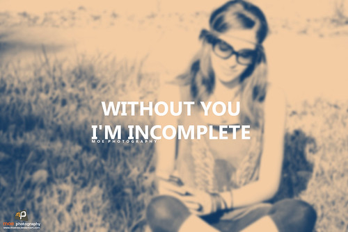 Without You I'm Incomplete