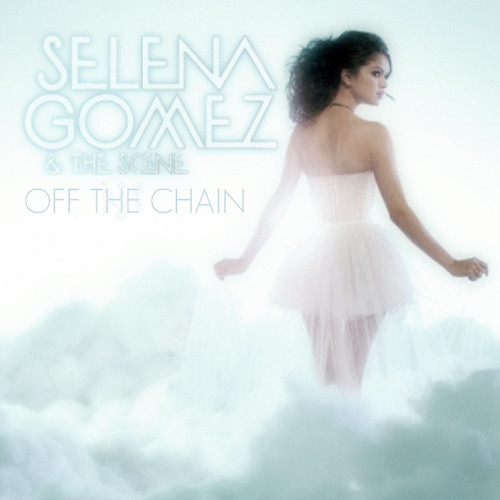 Selena Gomez & The Scene Off The Chain by jalma04. my cover for selenas song