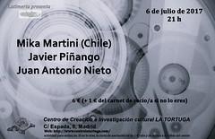 Mika Martini + Juan Antonio Nieto + Javier Piñango 6 de julio Madrid