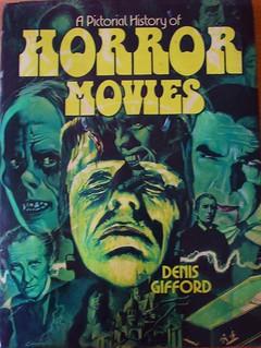 Horror Movies - Dennis Gifford - Hamlyn Books - 1977 Edition.