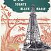 Oil--Today's Black Magic
