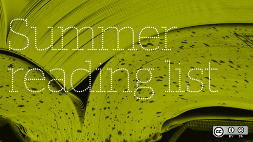 Open books: The opensource.com summer reading list