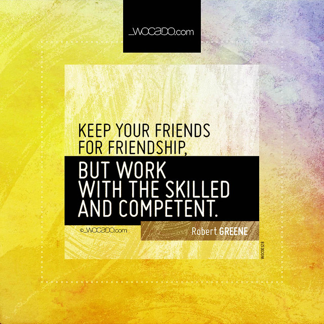 Keep your friends for friendship by WOCADO.com