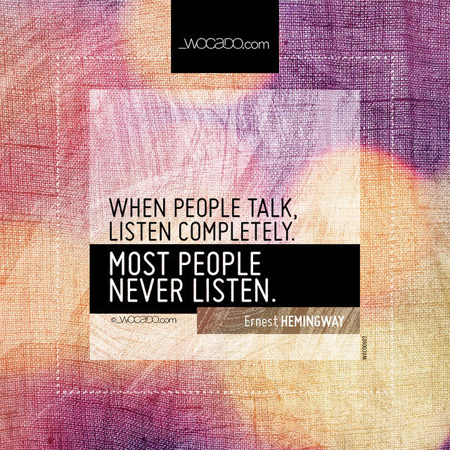 When people talk, listen completely by WOCADO.com