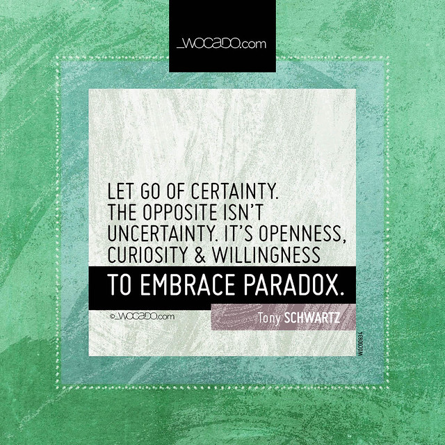 Let go of certainty by WOCADO.com
