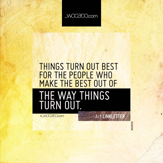 Things turn out best by WOCADO.com