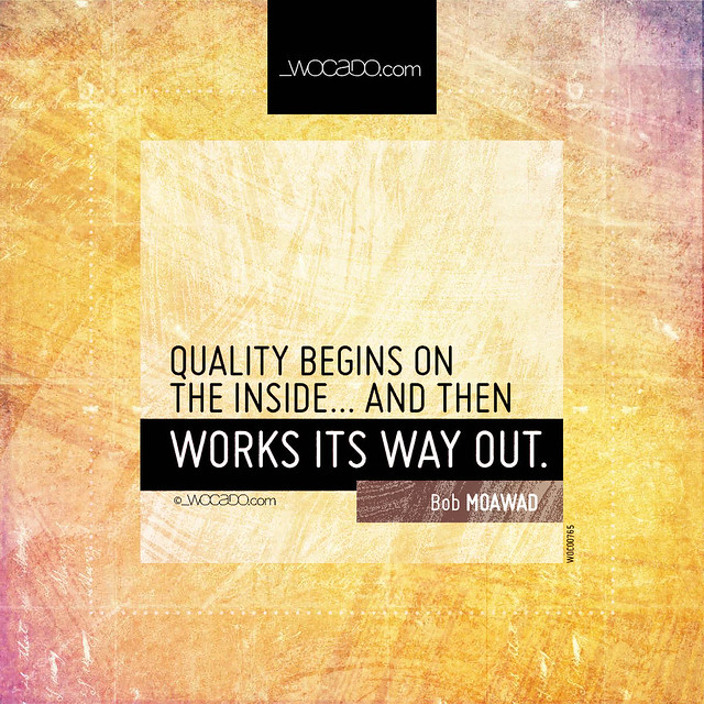 Quality begins on the inside by WOCADO.com
