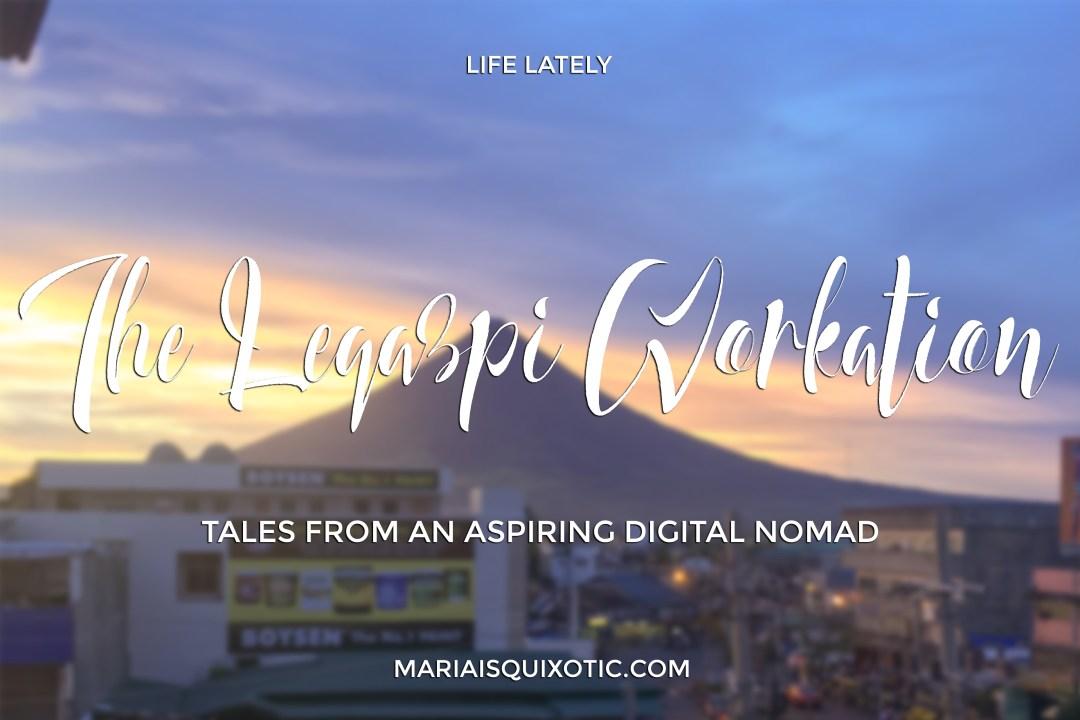 The Legazpi Workation