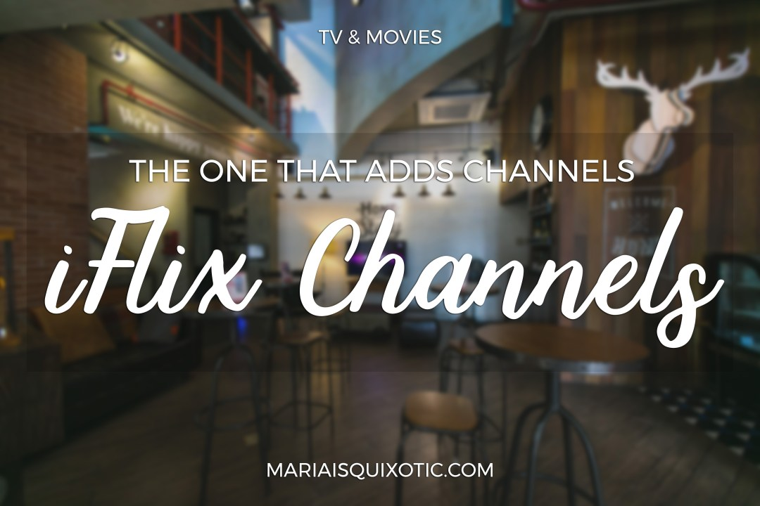 The One That Adds Channel: iFlix Channels