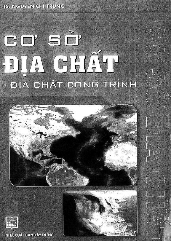 Bìa giáo trình cơ sở địa chất - địa chất công trình - Nguyễn Chí Trung