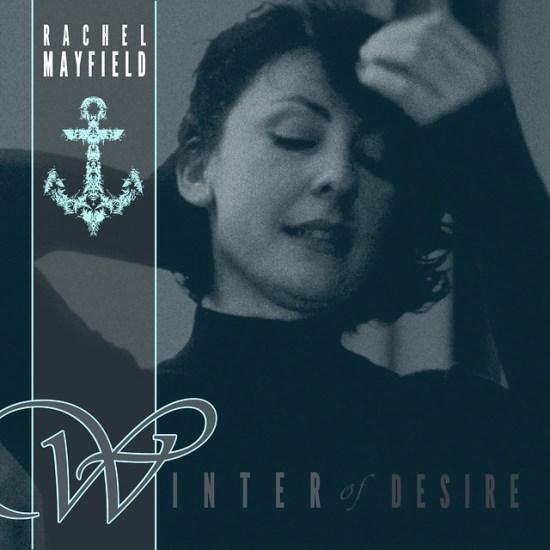 Rachel Mayfield - Winter Of Desire