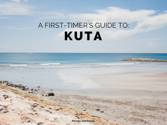 A First-Timer's Guide to Kuta - A Perogy & Panda Bali Destination Guide
