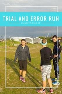 Trail and error run