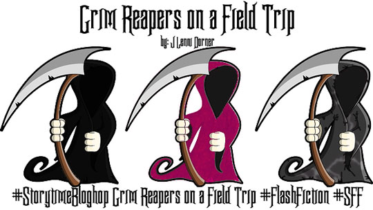 #StorytimeBloghop Grim Reapers on a Field Trip #FlashFiction #SFF @JLenniDorner
