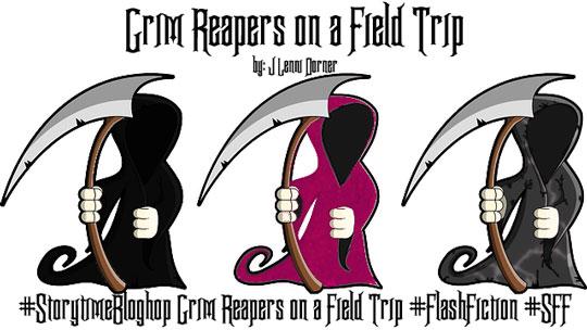 #StorytimeBloghop Grim Reapers on a Field Trip #FlashFiction #SFF @JLenniDorner