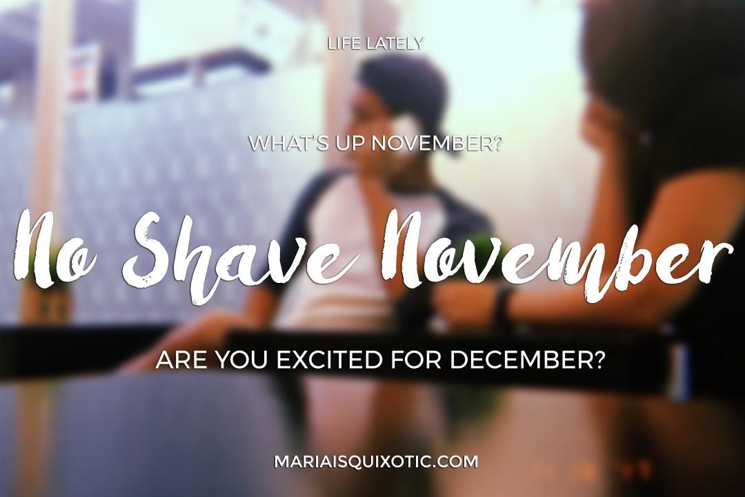 Life Lately: No Shave November