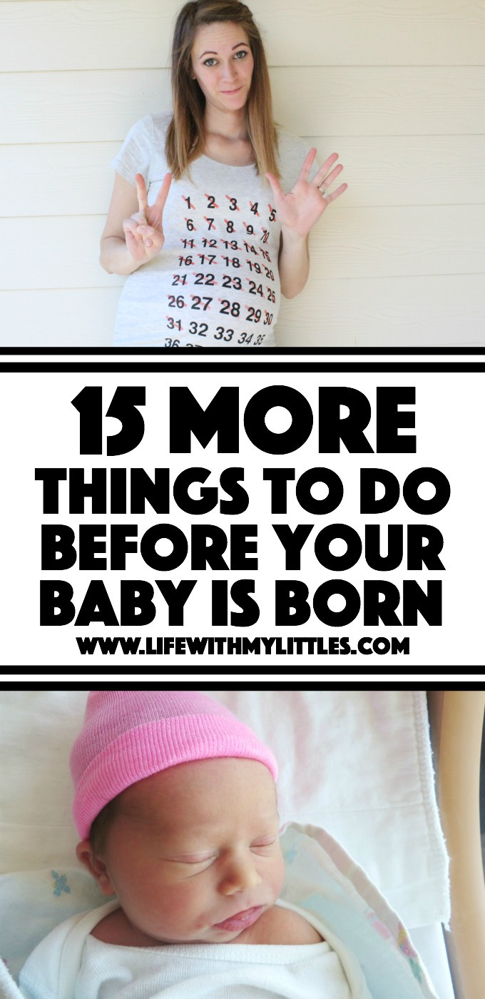 15 more things to do before your baby is born: a great list of things to do before your baby is born so that you can be prepared!
