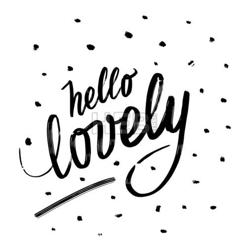 Hello lovely. Written phrase, lettering by hand.