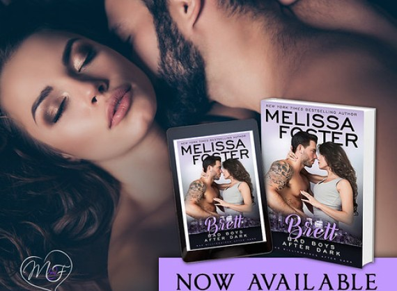 Bad Boys After Dark: Brett (Bad Billionaires After Dark Book 4) by Melissa Foster - Book Tour