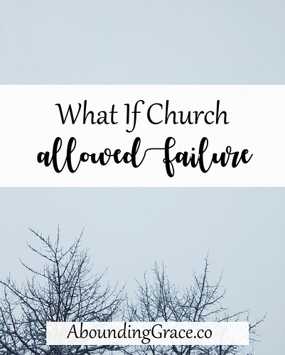What If Church Allowed Failure