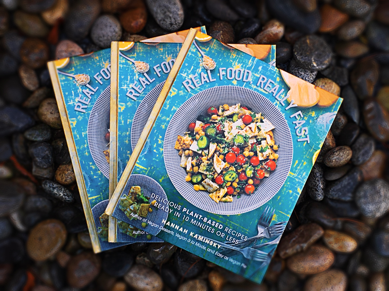 Delicious Plant-Based Recipes Ready in 10 Minutes or Less Really Fast Real Food