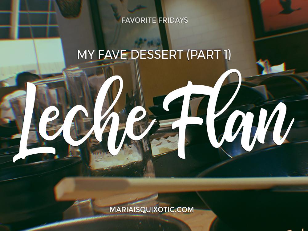 My Fave Dessert: Leche Flan