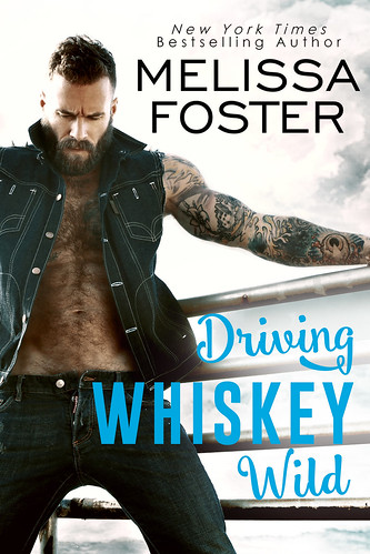 Driving Whiskey Wild (A Sexy Standalone Romance) by [Foster, Melissa]