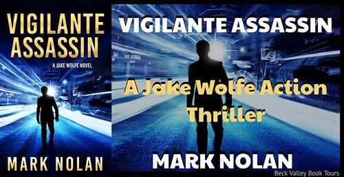 Vigilante Assassin: An Action Thriller (Jake Wolfe Book 2) by Mark Nolan Book Tour