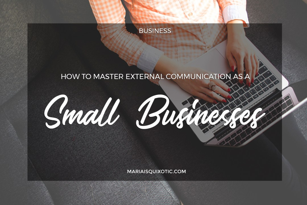 How to Master External Communication as a Small Business