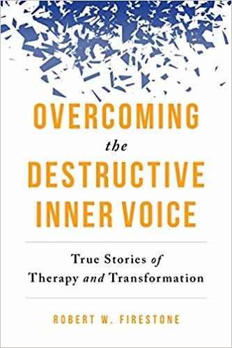 Overcoming the Destructive Inner Voice by Robert Firestone