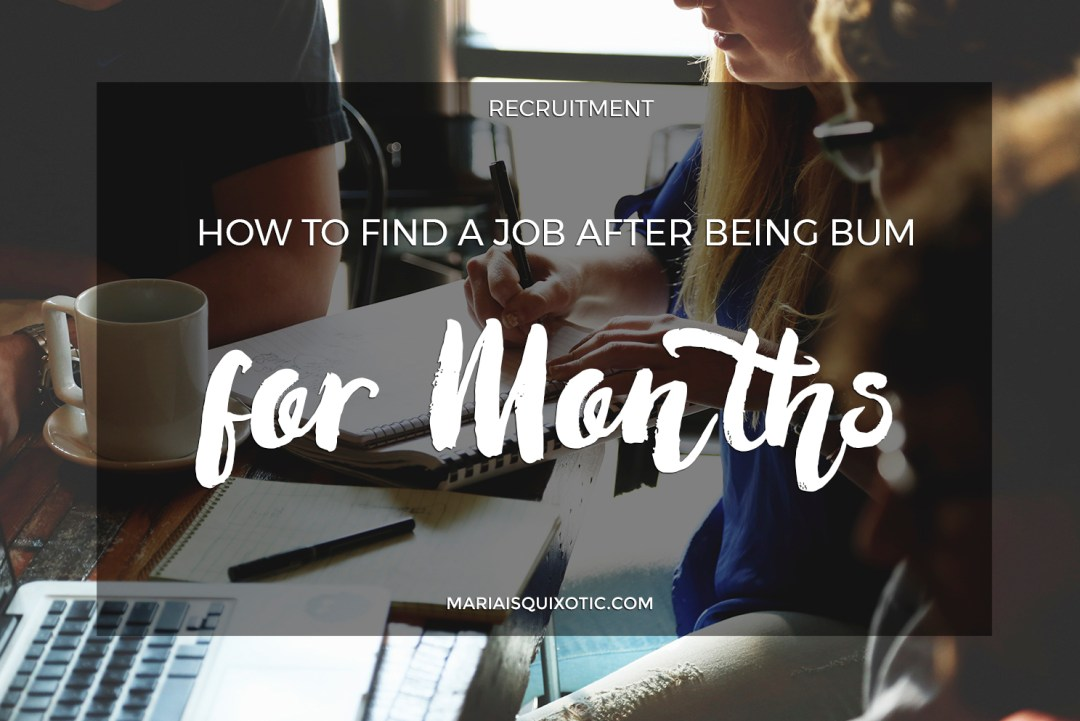 How to Find a Job After Being Bum for Months