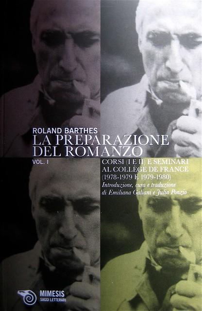 Roland Barthes, La preparazione del romanzo; corsi (I e II) e seminari al Collège de France, Mimesis 2010: 2 voll.; Cover design Mimesis Communication; cop. (part.), 1