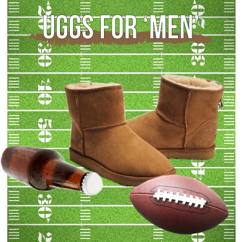UGGS FOR MEN... NATURALLY!