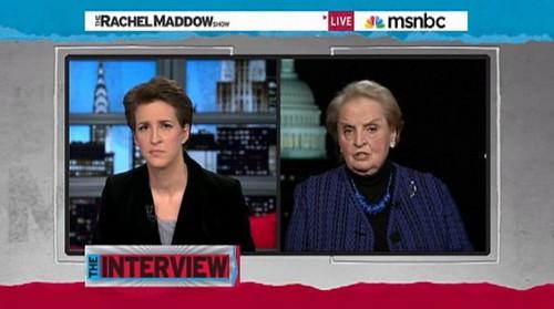 Madeleine Albright on The Rachel Maddow Show, 3 February 2011