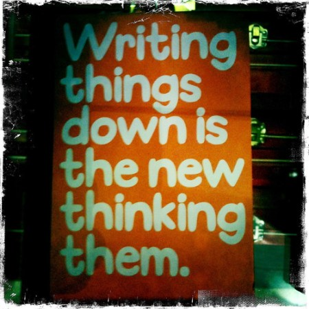 Writing things down is the new thinking them