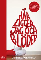 Jenny Jägerfeld, Här ligger jag och blöder