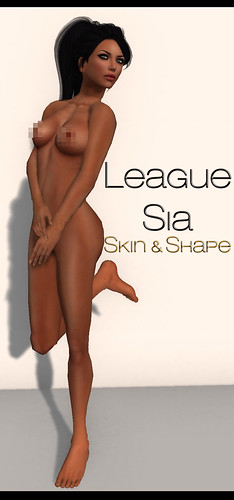 League -Sia (Skin and Shape)
