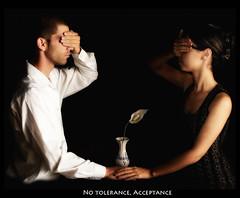 No tolerance, acceptance