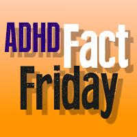 adhd fact friday