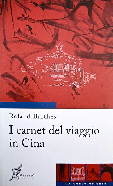 """Roland Barthes, I carnet del viaggio in Cina, ObarraO edizioni 2010; [resp. grafica non indicata], alla cop.: """"Paolo Ferrari, Raddoppio su-figura, 2010; cop. (part.), 1"""
