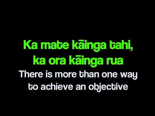 There is more than one way to achieve an objective (Whakatauki)