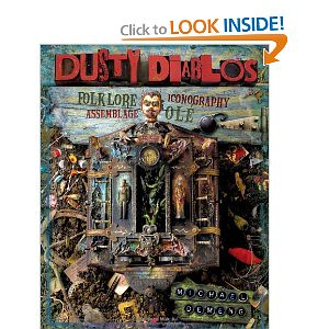 Dusty Diablos:  Folklore, Iconography, Assemblage, Ole!