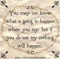 You may not know what is going to happen when ...