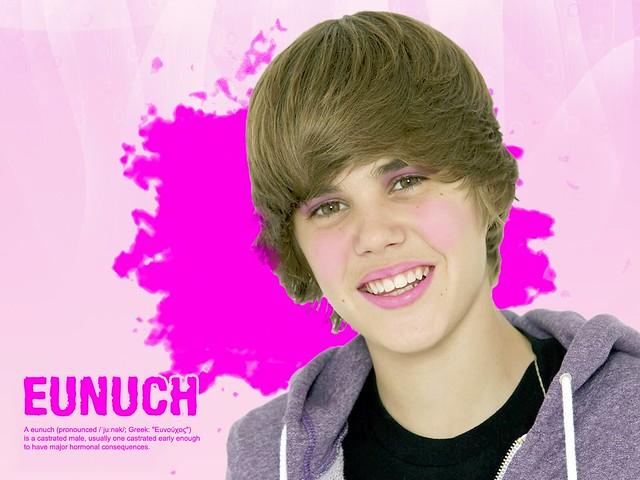 Justin Bieber Eunuch A Eunuch Pronounced Junk