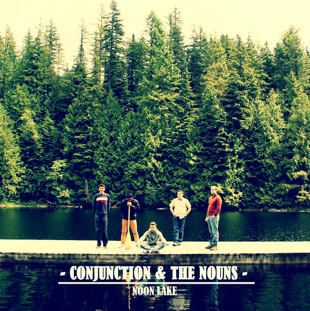 Conjunction & The Nouns - Noon Lake