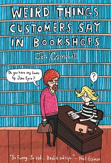 Jen Campbell, Weird Things Customers Say In Bookshops
