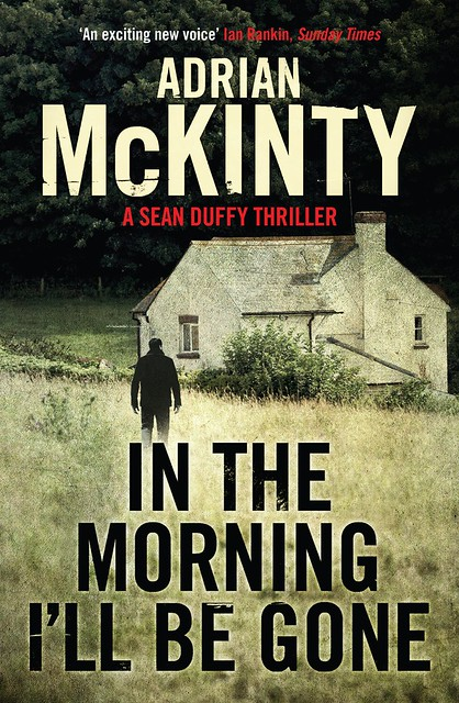 Adrian McKinty, In the Morning I'll Be Gone