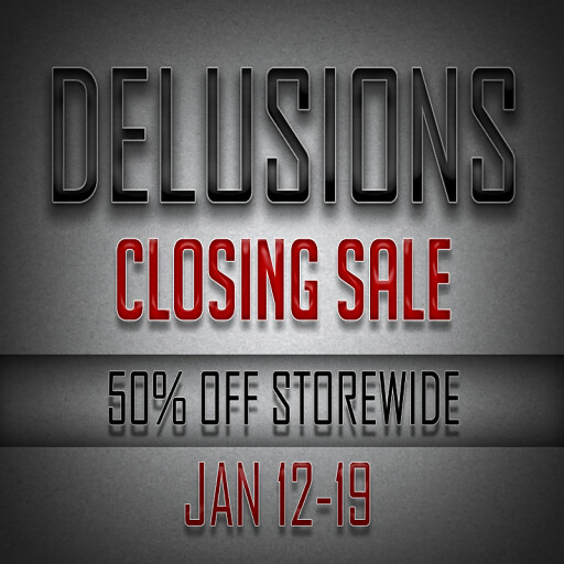 .:: Delusions ::. Closing Sale